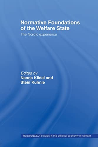 9780415429764: Normative Foundations of the Welfare State: The Nordic Experience