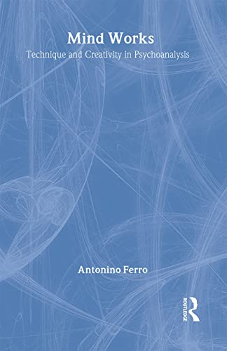 9780415429917: Mind Works: Technique and Creativity in Psychoanalysis (The New Library of Psychoanalysis)