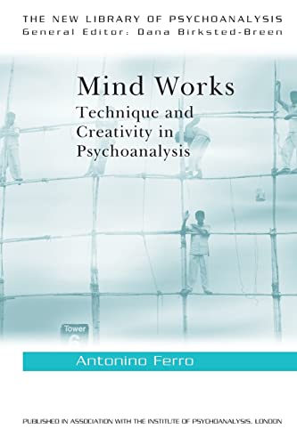 9780415429924: Mind Works: Technique and Creativity in Psychoanalysis (The New Library of Psychoanalysis)