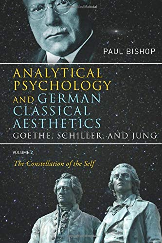 9780415430296: Analytical Psychology and German Classical Aesthetics: Goethe, Schiller, and Jung Volume 2: The Constellation of the Self