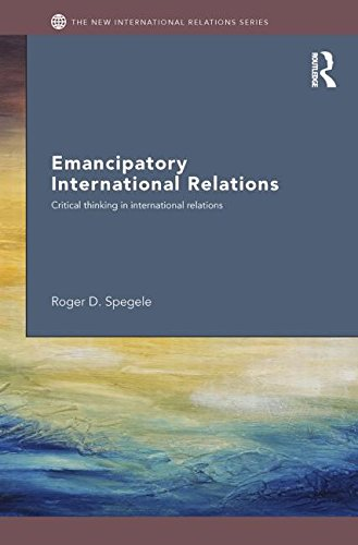 9780415430463: Emancipatory International Relations: Critical Thinking in International Relations (New International Relations)