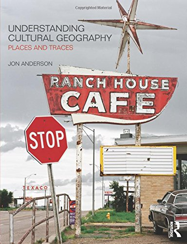 9780415430555: Understanding Cultural Geography: Places and Traces