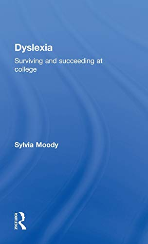 9780415430586: Dyslexia: Surviving and Succeeding at College