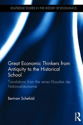 9780415430661: Great Economic Thinkers from Antiquity to the Historical School: Translations from the series Klassiker der Nationalökonomie (Routledge Studies in the History of Economics)