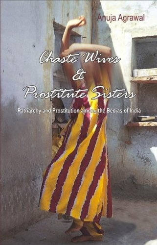 9780415430777: Chaste Wives and Prostitute Sisters: Patriarchy and Prostitution among the Bedias of India
