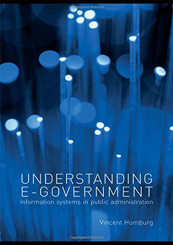 9780415430937: Understanding E-Government: Information Systems in Public Administration