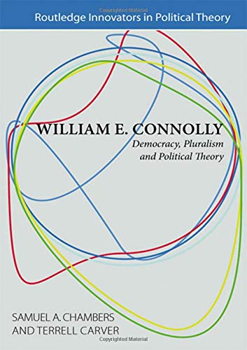 9780415431224: William E. Connolly: Democracy, Pluralism and Political Theory (Routledge Innovators in Political Theory)
