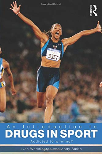 9780415431255: An Introduction to Drugs in Sport: Addicted to Winning?