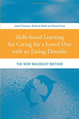9780415431583: Skills-based Learning for Caring for a Loved One with an Eating Disorder: The New Maudsley Method