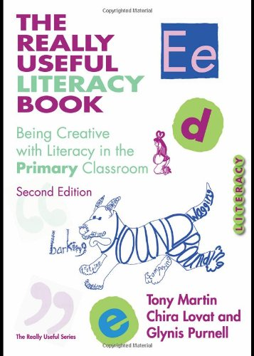 The Really Useful Literacy Book: Being Creative with Literacy in the Primary Classroom (0415431654) by Tony Martin; Chira Lovat; Glynis Purnell