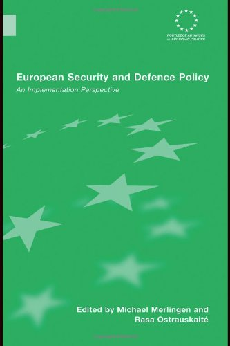 European Security and Defence Policy: An Implementation Perspective (Routledge Advances in European...