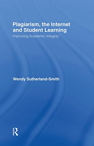 9780415432924: Plagiarism, the Internet, and Student Learning: Improving Academic Integrity