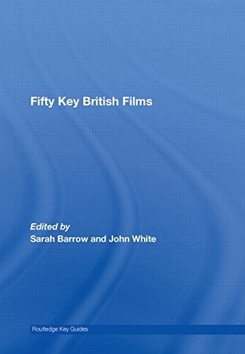 Fifty Key British Films (Routledge Key Guides): John White