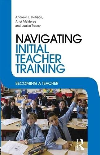 9780415433341: Navigating Initial Teacher Training: Becoming a Teacher