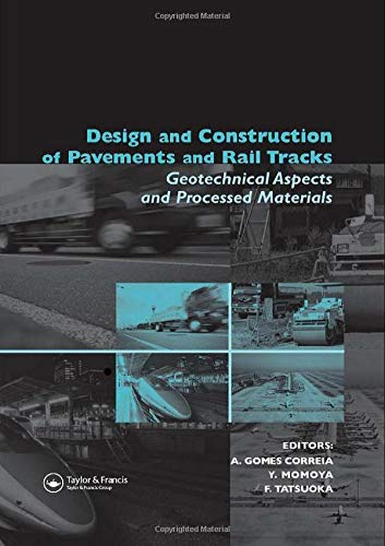 9780415433624: Design and Construction of Pavements and Rail Tracks: Geotechnical Aspects and Processed Materials