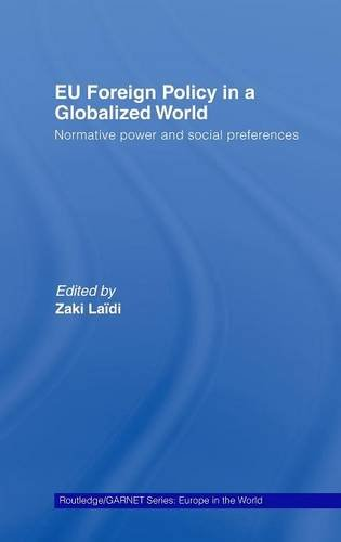 9780415433631: EU Foreign Policy in a Globalized World: Normative power and social preferences (Routledge/GARNET series)