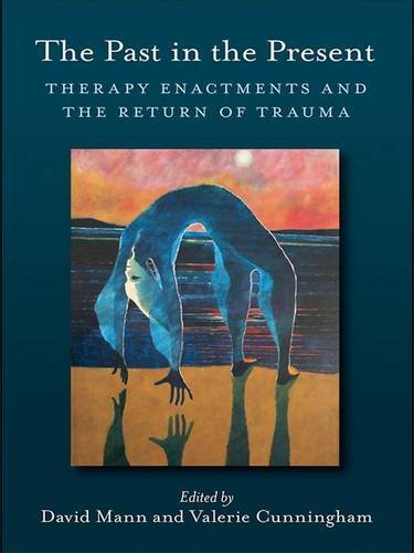 9780415433693: The Past in the Present: Therapy Enactments and the Return of Trauma