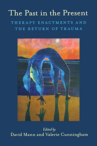 9780415433709: The Past in the Present: Therapy Enactments and the Return of Trauma