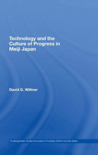 9780415433754: Technology and the Culture of Progress in Meiji Japan (Routledge/Asian Studies Association of Australia (ASAA) East Asian Series)