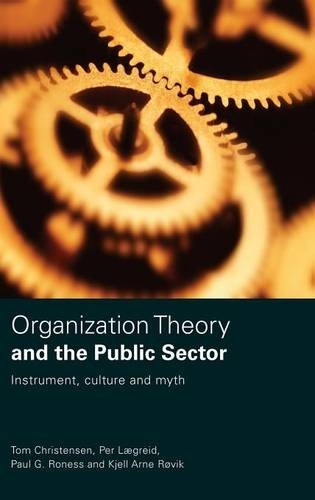 9780415433808: Organization Theory and the Public Sector: Instrument, Culture and Myth