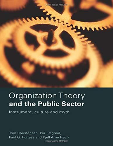 Organization Theory and the Public Sector: CHRISTENSEN, TOM; LÆGREID,