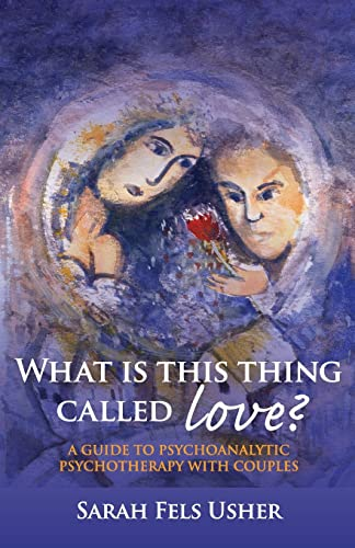 9780415433846: What is This Thing Called Love?: A Guide to Psychoanalytic Psychotherapy with Couples
