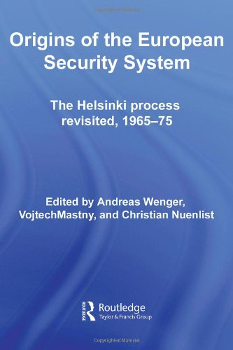 9780415433877: Origins of the European Security System: The Helsinki Process Revisited, 1965-75 (CSS Studies in Security and International Relations)