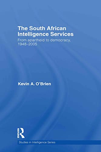 9780415433976: The South African Intelligence Services: From Apartheid to Democracy, 1948-2005 (Studies in Intelligence)