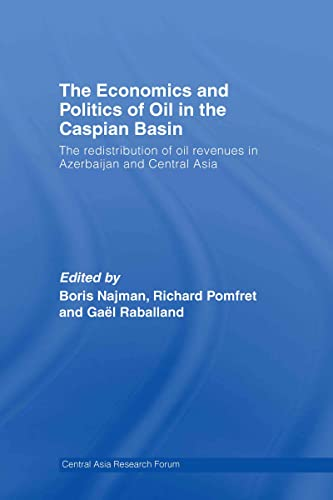 9780415434102: The Economics and Politics of Oil in the Caspian Basin: The Redistribution of Oil Revenues in Azerbaijan and Central Asia