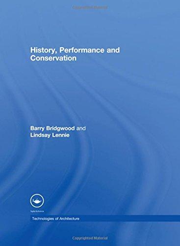 9780415434195: History, Performance and Conservation (Technologies of Architecture)