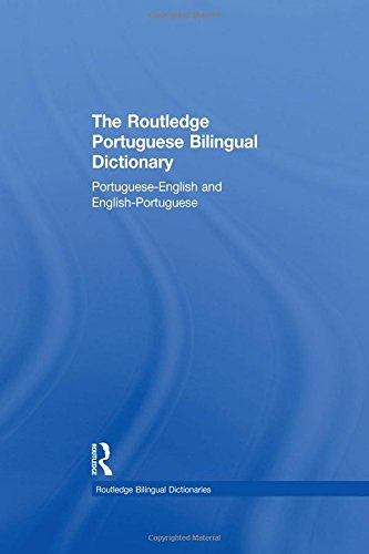 9780415434348: The Routledge Portuguese Bilingual Dictionary (Revised 2014 edition): Portuguese-English and English-Portuguese (Routledge Bilingual Dictionaries)