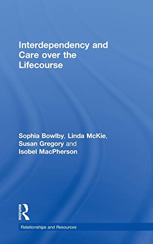 9780415434669: Interdependency and Care over the Lifecourse (Relationships and Resources)