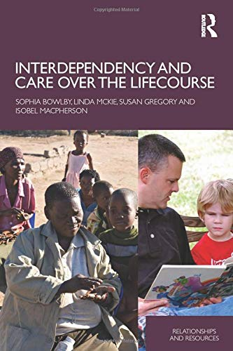 9780415434676: Interdependency and Care over the Lifecourse (Relationships and Resources)
