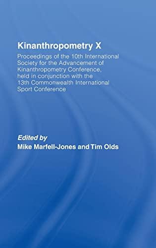 Kinanthropometry X: Proceedings of the 10th International: Mike Marfell-Jones (Editor),