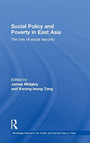 9780415434850: Social Policy and Poverty in East Asia: The Role of Social Security (Routledge Research On Public and Social Policy in Asia)