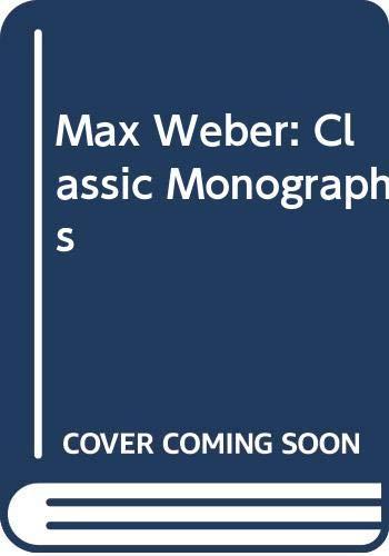 9780415434881: Max Weber: Classic Monographs