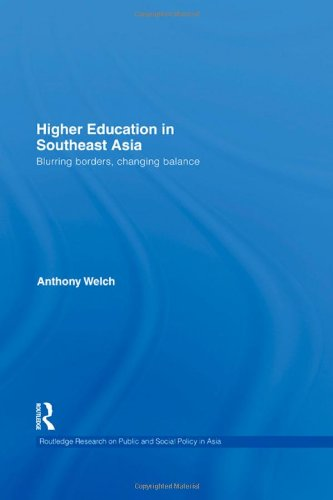 Higher Education in Southeast Asia: Blurring Borders, Changing Balance (Routledge Research On ...