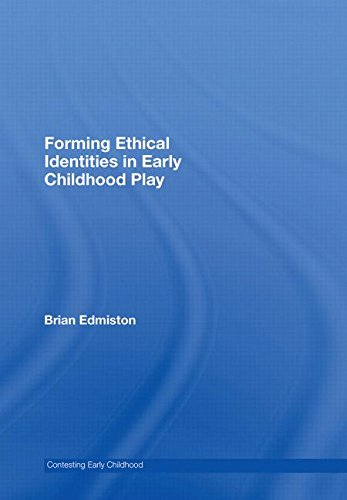 Forming Ethical Identities in Early Childhood Play: Edmiston, Brian