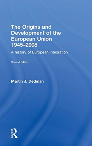 9780415435604: The Origins & Development of the European Union 1945-2008: A History of European Integration