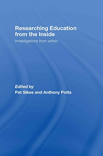 9780415435932: Researching Education from the Inside: Investigations from within