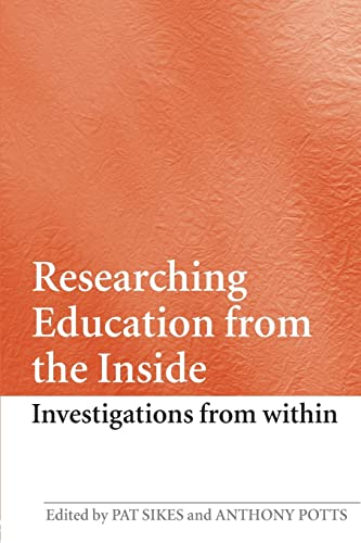 9780415435949: Researching Education from the Inside: Investigations from within