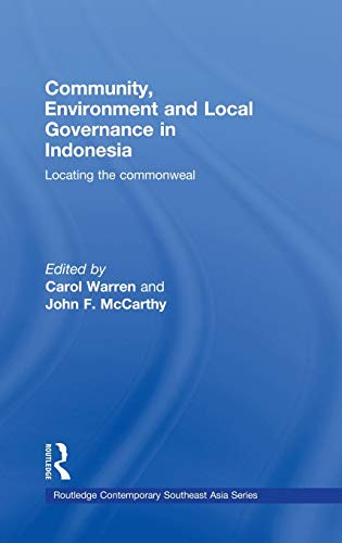 9780415436106: Community, Environment and Local Governance in Indonesia: Locating the commonweal