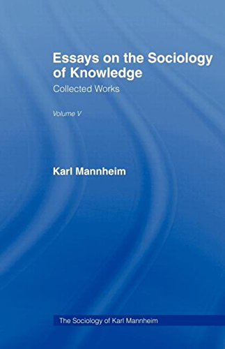 Essays on the Sociology of Knowledge: Collected: Mannheim, Karl/ Kecskemeti,