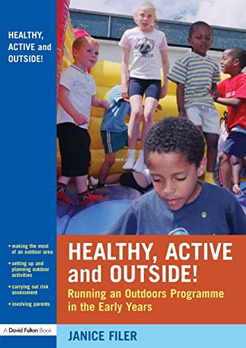 9780415436526: Healthy, Active and Outside!: Running an Outdoors Programme in the Early Years