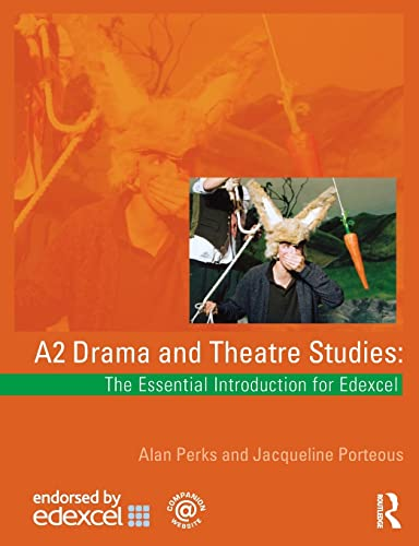 A2 Drama and Theatre Studies: The Essential: Porteous, Jacqueline, Perks,