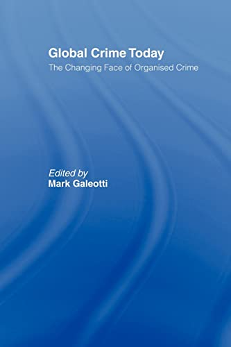 9780415436670: Global Crime Today: The Changing Face of Organised Crime