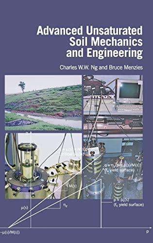Advanced Unsaturated Soil Mechanics and Engineering: Charles Wang Wai Ng