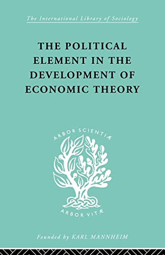 9780415436830: The Political Element in the Development of Economic Theory: A Collection of Essays on Methodology