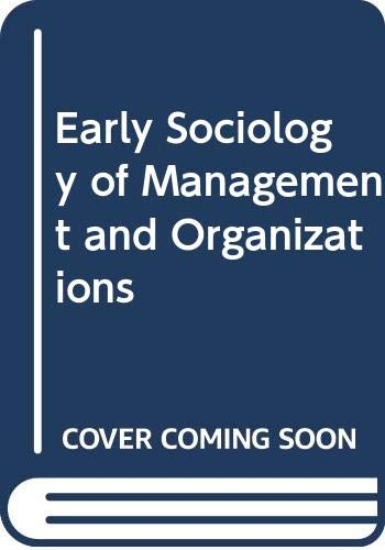 9780415436984: Early Sociology of Management and Organizations