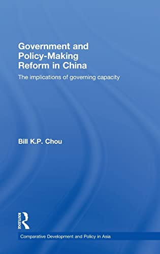 9780415437042: Government and Policy-Making Reform in China: The Implications of Governing Capacity (Comparative Development and Policy in Asia)